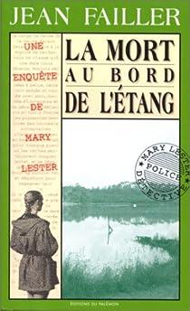 Les Enquêtes de Marie Lester, tome 3 : La Mort au bord de l'étang par Failler