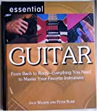 img - for Essential Guitar: From Bach to Rock - Everything You Need to Master Your Favorite Instrument book / textbook / text book