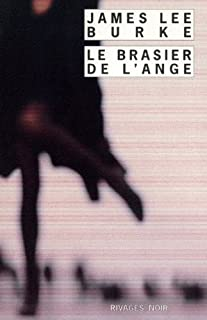 Le brasier de l'ange, Burke, James Lee