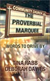 The Proverbial Marquee, Tina Rabb and Deborah Davies, 0788018019