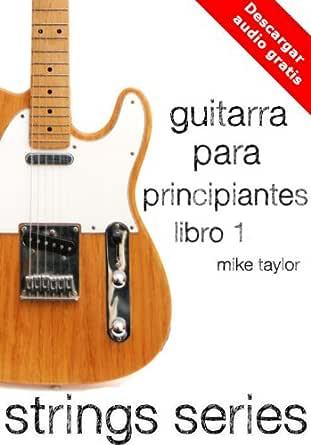 Guitarra para Principiantes Libro 1 (Strings Series) eBook: Taylor ...