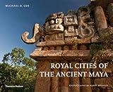 Royal Cities of the Ancient Maya