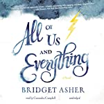 All of Us and Everything: A Novel | Bridget Asher