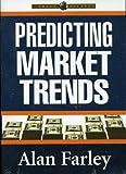 Predicting Market Trends by Alan Farley