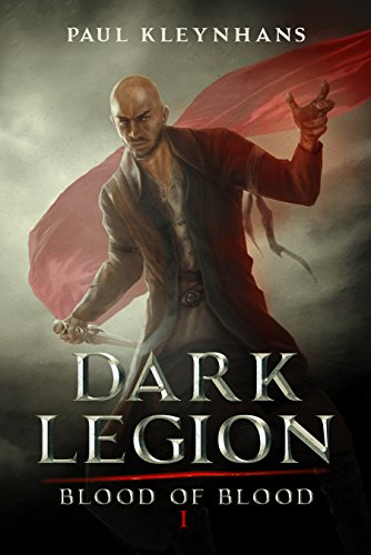 Book: Dark Legion (Blood of Blood Book 1) by Paul Kleynhans