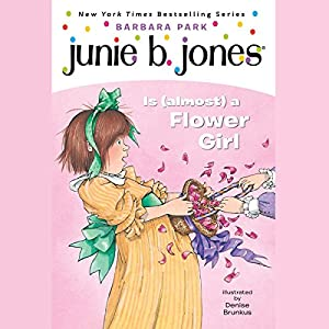 Junie B. Jones is (Almost) a Flower Girl, Book 13 Audiobook