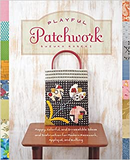 Playful Patchwork Happy Colorful And Irresistible Ideas And