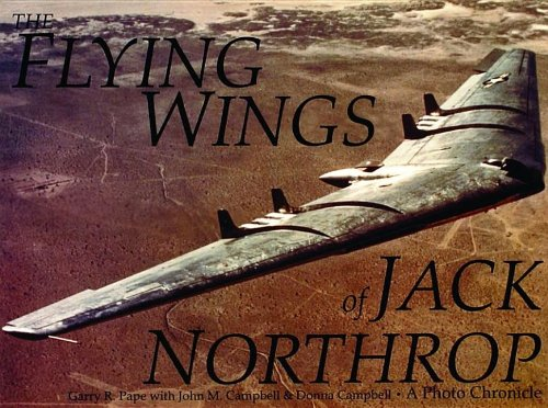 The Flying Wings of Jack Northrop: (Schiffer Military/Aviation History)