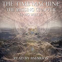 The Time Machine: The Missing Chapter
