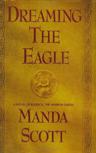 Dreaming the Eagle (Boudica - 62 Street Queen