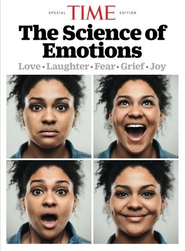 TIME The Science of Emotions: Love. Laughter. Fear. Grief. Joy - Time Magazine Special Edition