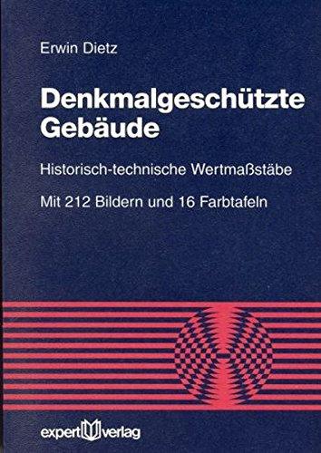 Denkmalgeschützte Gebäude: Historisch-technische Wertmaßstäbe (Reihe Technik)