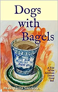 Dogs With Bagels by Maria Elena Sandovici ebook deal