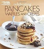 img - for Celebrating Pancakes, Waffles & Crepes (Celebrating Cookbooks) book / textbook / text book