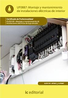 Montaje y mantenimiento de instalaciones eléctricas de interior (Spanish Edition)