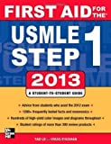 img - for First Aid for the USMLE Step 1 2013 (First Aid USMLE) by Le, Tao Published by McGraw-Hill Medical 23rd (twenty-third) edition (2012) Paperback book / textbook / text book