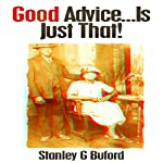 Good Advice...Is Just That! | Stanley G. Buford