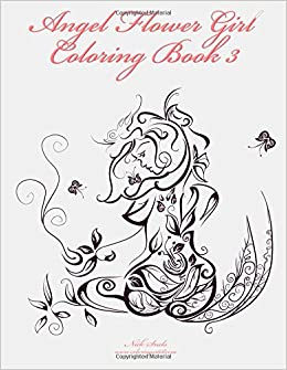 Angel Flower Girl Coloring Book 3: Angels, Demons, Fairies, Cat ...