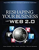 Reshaping Your Business with Web 2.0: Using New Social Technologies to Lead Business Transformation (Consumer Application & Hardware - OMG)