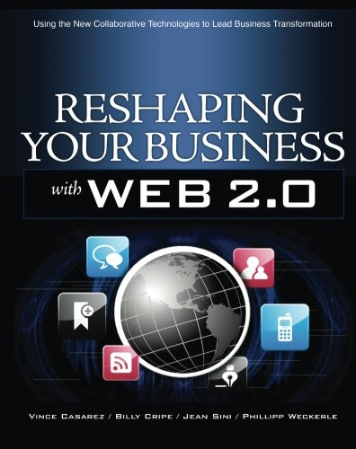 Reshaping Your Business with Web 2.0: Using New Social Technologies to Lead Business Transformation by McGraw-Hill Education