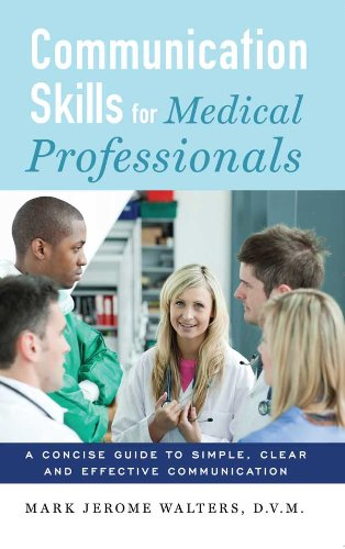 Communication Skills for Medical Professionals by Brand: Walters and Worth, LLC