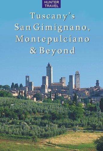 Tuscany's San Gimignano, Montepulciano & Beyond (Travel Adventures)