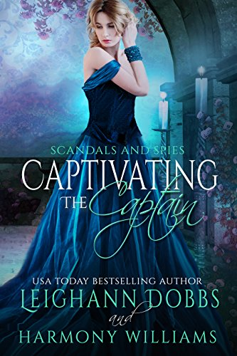 (Captivating the Captain (Scandals and Spies Book 6))