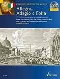Allegro, Adagio e Folia: 17 einfache bis mittelschwere Sonatensätze aus dem Italien des 18. Jahrhunderts. Violine (Flöte, Oboe) und Klavier; ... 18th-century Italy (Baroque Around the World)