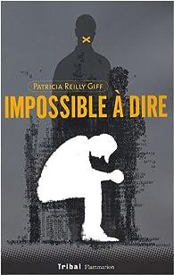 Impossible à dire par Patricia Reilly Giff