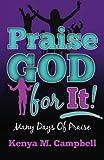 Praise God for It, Kenya M. Campbell, 0982568908