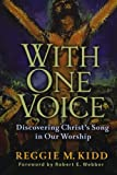 With One Voice: Discovering Christ's Song in Our Worship