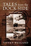 Tales from the Dock Side, Steven Weigand, 1478704764