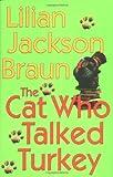 The Cat Who Talked Turkey, Lilian Jackson Braun, 0399151079