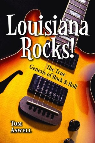Louisiana Rocks! The True Genesis of Rock and Roll