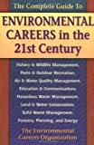 The Complete Guide to Environmental Careers in the 21st Century, Environmental Careers Organization, 155963586X