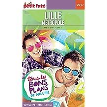LILLE MÉTROPOLE 2018 Petit Futé (City Guide) (French Edition)
