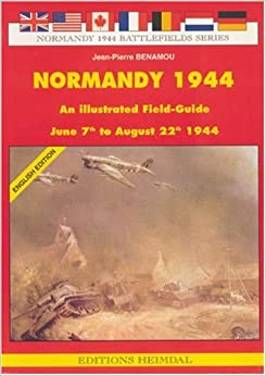 Book Normandy, 1944: Illustrated Fieldguide, 7 June-22 August, 1944 (Normandy Battlefields)