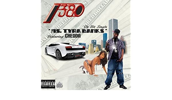 Ms.Tyra Banks (feat. Chedda) [Explicit] de 380 en Amazon Music - Amazon.es