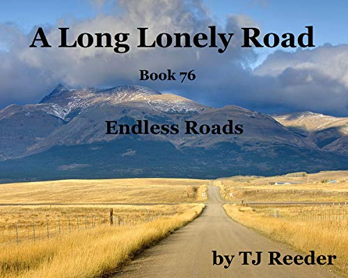 A Long Lonely Road, Endless Roads, book 76 by [Reeder, TJ ]