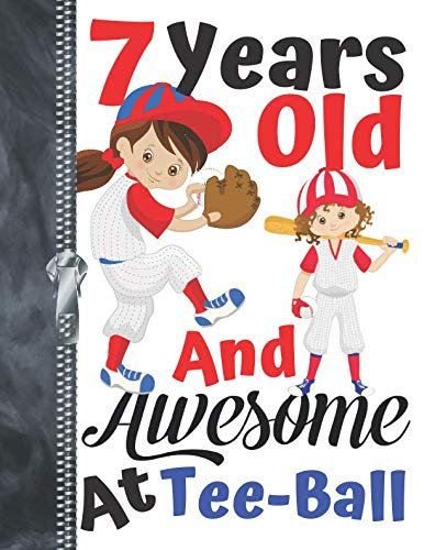 7 Years Old And Awesome At Tee-Ball: Baseball Lovers Doodling & Drawing Art Book Sketchbook For Girls
