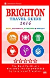 Brighton Travel Guide 2016: Shops, Restaurants, Attractions and Nightlife in Brighton, England (City Travel Guide 2016)