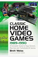 Classic Home Video Games 1989-1990: A Complete Guide to Sega Genesis, Neo Geo and Turbografx-16 Games Paperback