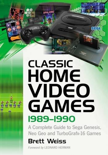 Classic Home Video Games 1989-1990: A Complete Guide to Sega Genesis, Neo Geo and Turbografx-16 Games ()