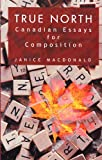 True North Canadian Essays for Composition, MacDonald, Mark, 0201613735