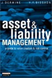 img - for Asset & Liability Management: A Guide to Value Creation and Risk Control by Dermine Jean Bissada Youssef F. (2002-03-28) Hardcover book / textbook / text book