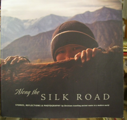 Download Along the Silk Road: Stories, Reflections & Photography pdf