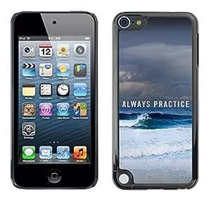 Qstar Arte & diseño plástico duro Fundas Cover Cubre Hard Case Cover para Apple iPod Touch 5 ( Always Practice Ice Snow Winter Sea Ocean)