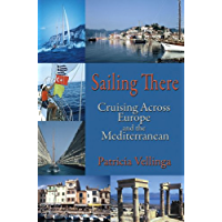 Sailing There, Cruising Across Europe and the Mediterranean (English Edition)