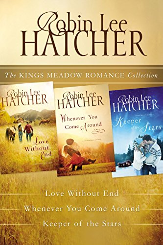 The Kings Meadow Romance Collection: Love without End, Whenever You Come Around, and Keeper of the Stars (A Kings Meadow Romance)