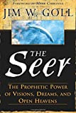 the seer jim goll - The Seer: The Prophetic Power Of Visions, Dreams, And Open Heavens by Jim W. Goll (4-Apr-2013) Paperback
